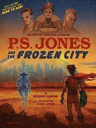 PS Jones and the Frozen City. Written by Robert Askins